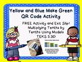 Yellow and Blue Make Green TEKS 5.3D QR Code Activity Tenths times Tenths Models