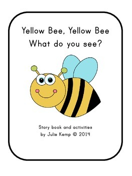 Yellow bee, yellow bee, what do you see? (USA spelling)
