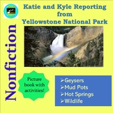 Yellowstone National Park-- Katie and Kyle Reporting (a picture book)