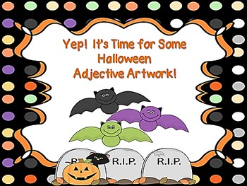 Yep!  It's Time for Some Halloween Adjective Artwork