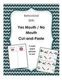 Yes Mouth / No Mouth Behavioral Skills Cut and Paste - Wha