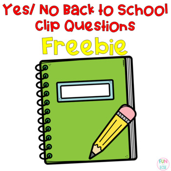 Yes/ No Back to School Clip Questions Freebie