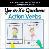 Yes No Questions Action Verbs - Autism Early Childhood #spedprep2
