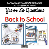 Yes No Questions Back to School - Autism Beginning of the Year Activities