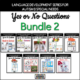 Yes No Questions Bundle 2 - Autism, Special Ed, Speech Therapy Back to School