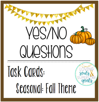 Yes/No Questions: Fall Season Theme Task Cards
