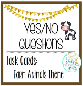 Yes/No Questions: Farm Animal Theme Task Cards