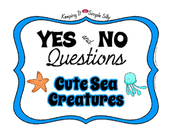 Yes No Questions with Cute Sea Creatures and It is a FREEBIE ~ 11 Words 22 Pages