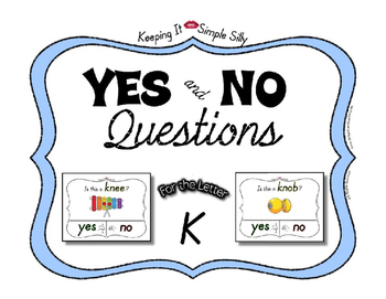 Yes No Questions with Visuals ~ Letter K Sound / Sight Rec