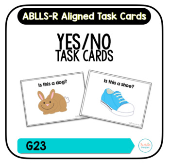 Yes/No Task Cards [ABLLS-R Aligned G23]