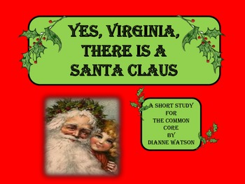 Yes, Virginia, There is a Santa Claus:  A Short Study for the Common Core