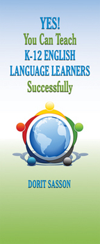 Yes! You Can Teach K-12 English Language Learners Successfully