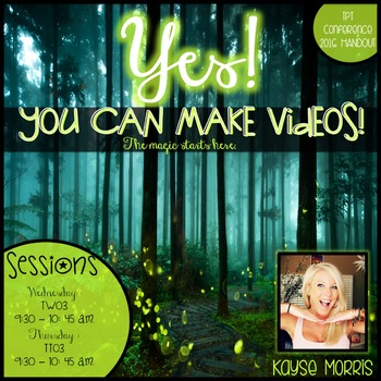 Yes! You can make videos! : Session Handout TpT Orlando 2016