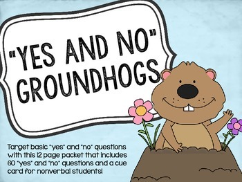 Yes and No Groundhogs