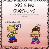 Yes and No Questions (No Prep expressive and receptive language activity)
