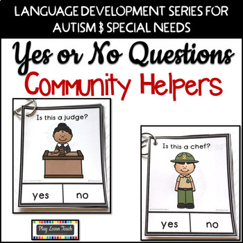 Yes No Questions Community Helpers for Autism Special Education Speech Therapy
