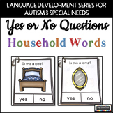 Yes No Questions Household Words for Autism Special Education Speech Therapy