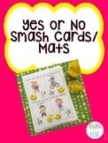 Yes or No Smash Card or Mats