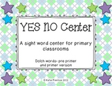 Yes/No Center: Sight Word Version (Dolch pre primer and primer)
