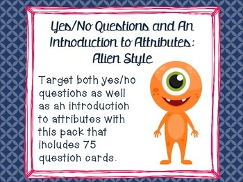 Yes/No Questions and An Introduction to Attributes: Alien Style