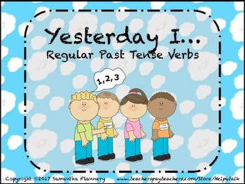 Yesterday I...Regular Past Tense Verbs