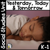 Yesterday, Today, & Tomorrow, Too! NO PREP Kindergarten So
