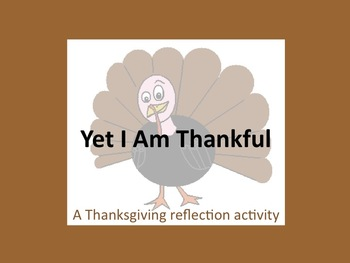 """""""Yet I Am Thankful For"""" Thanksgiving Writing Activity"""