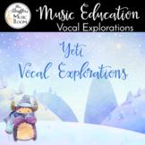 Yeti Vocal Exploration