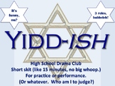 Yidd-ish Jewish Drama Theater Skit Script High School Comedy Play