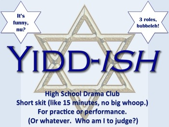 Yidd-ish Jewish Drama Theater Skit Script High School Comedy Play
