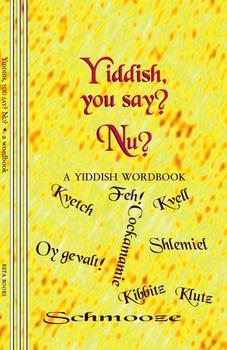 Yiddish, You Say? Nu?