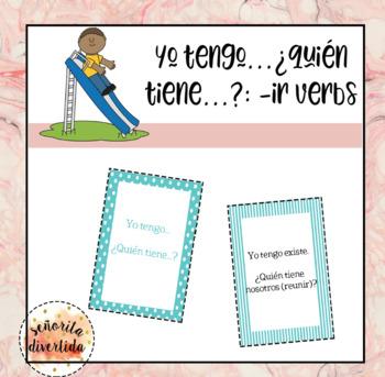 Yo Tengo..., ¿Quién Tiene...? with Present Tense -IR Verbs