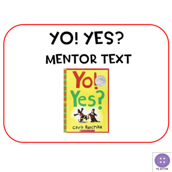 Yo! Yes? Mentor Text Activites