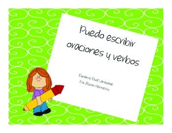 Yo puedo escribir oraciones y verbos-A writing unit in Spanish!