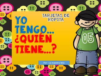 Spanish Speaking -Yo tengo… ¿Quién tiene…?/ Ropa /Clothing.. I have , who has?