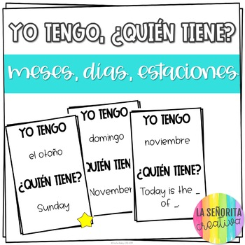 Yo tengo, ¿Quién tiene? game for Spanish Months, Days, and Seasons Vocabulary