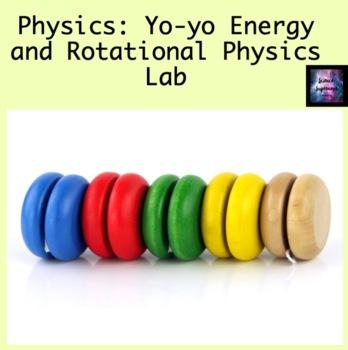 Yo-yo Energy and Rotational Physics Lab