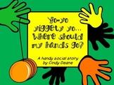 Social Skills Stories: Yo-yo yiggety yo… Where do my hands go?