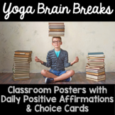 Yoga Brain Break and Positive Affirmation Classroom Poster
