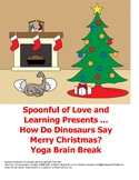 How Do Dinosaurs Say Merry Christmas? Yoga Brain Break
