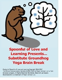 Yoga Brain Break for Substitute Groundhog