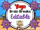 Yoga Brain Breaks - EDITABLE