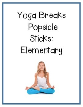 Yoga Break Popsicle Sticks: Elementary School