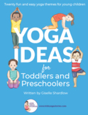 Yoga Ideas for Toddlers and Preschoolers