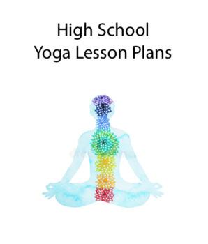 Yoga Lesson Plan Bundle (High School)