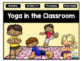 Yoga in the Classroom Starter Kit - Yoga Brain Breaks