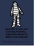Where's My Mummy? Yoga Brain Break