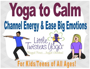 Yoga to Calm: Help Kids Channel Energy & Ease Big Emotions