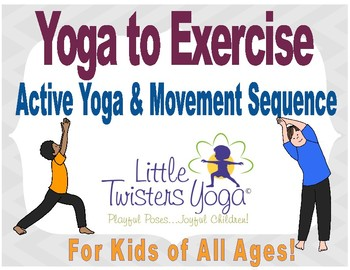 Yoga to Exercise--Active Kids Yoga Sequence for All Ages