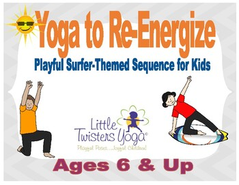 Yoga to Re-Energize: Great for Brain Breaks or Indoor Recess!